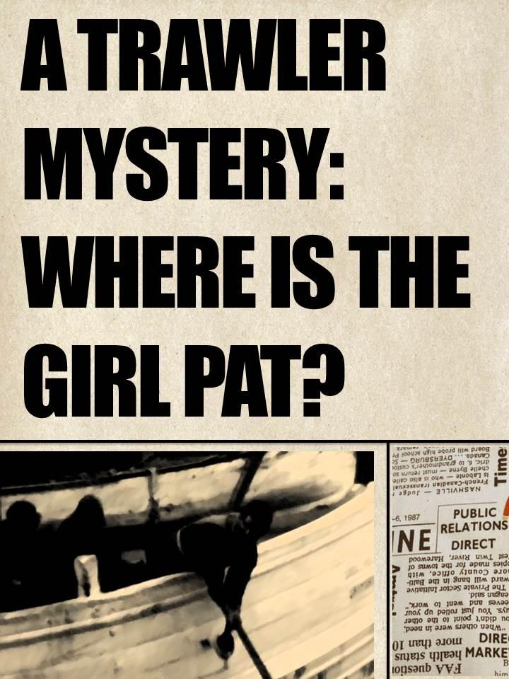 Misterul dispariției traulerului Girl Pat, declarat navă de pirați